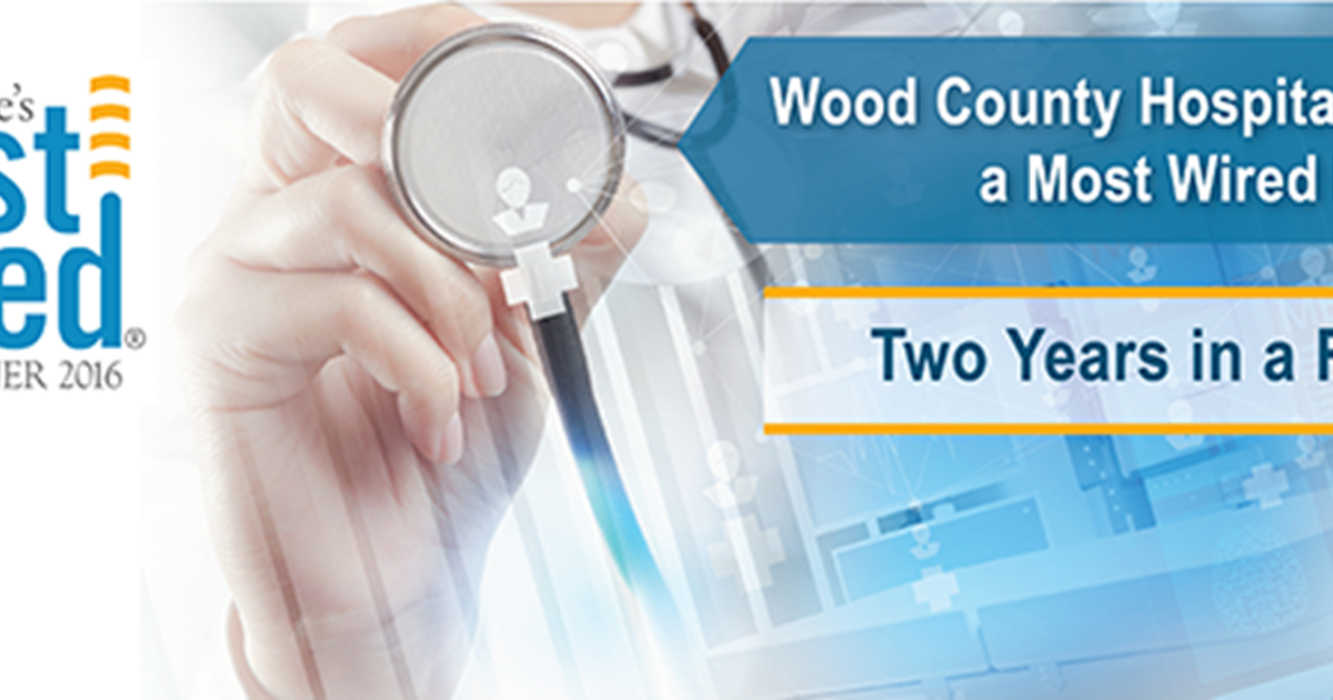 Wood County Hospital Named 2016 Most Wired Hospital - Wood County ...